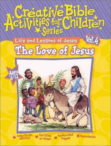 Thumbnail of Life and Lessons of Jesus: The Love of Jesus (Creative Bible Activities for Chil