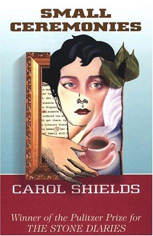 Small ceremonies by Carol Shields, Carol Shields