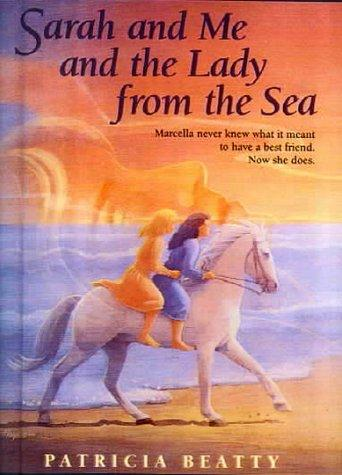 Sarah and Me and the Lady from the Sea by Patricia Beatty