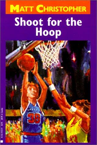 Shoot for the Hoop (Matt Christopher Sports Classics)