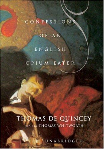 The Confessions Of An English Opium-Eater by
