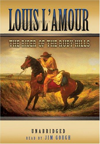 The Rider Of The Ruby Hills UNABRIDGED