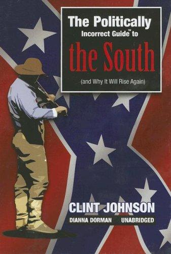 Politically Incorrect Guide to the South (And Why It Will Rise Again)