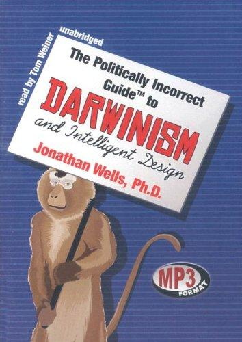 Download The Politically Incorrect Guide to Darwinism and Intelligent Design