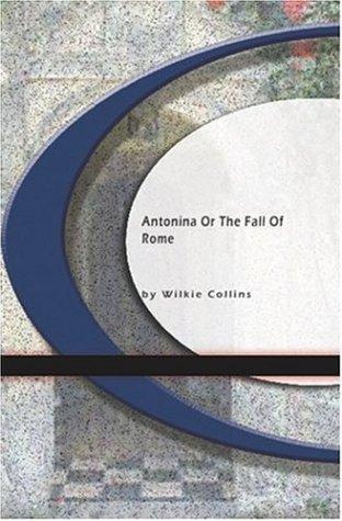 Antonina or the Fall of Rome