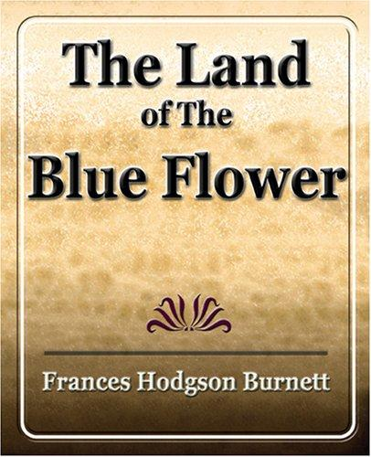Download The Land Of The Blue Flower