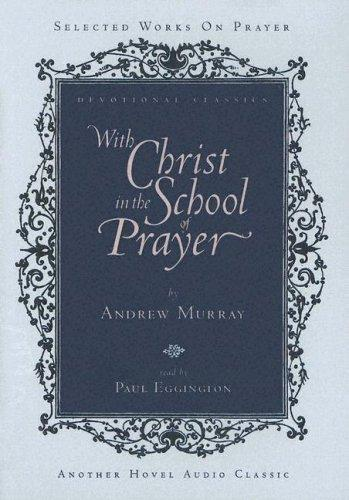 Download With Christ in the School of Prayer (Devotional Classics)