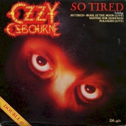 So Tired by Ozzy Osbourne
