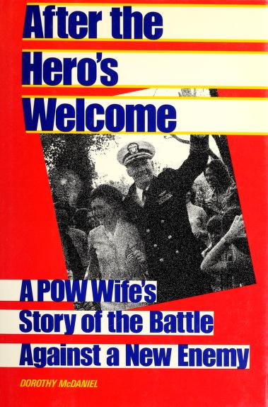 After the hero's welcome by Dorothy Howard McDaniel
