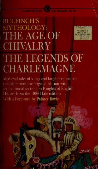 Cover of: The age of chivalry and legends of Charlemagne | Thomas Bulfinch