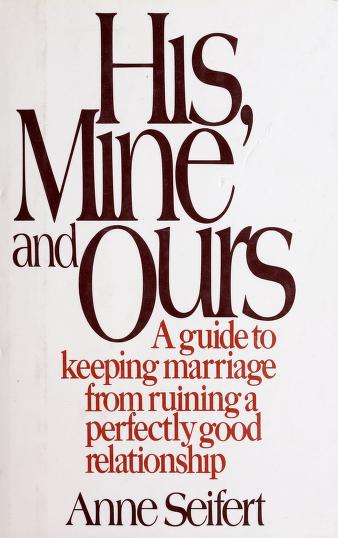 His, mine, and ours by Anne Seifert