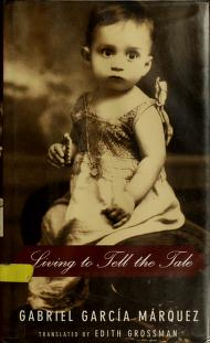 Cover of: Living to tell the tale | Gabriel Garcia Márquez
