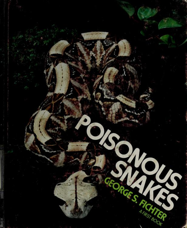 Poisonous snakes by George S. Fichter