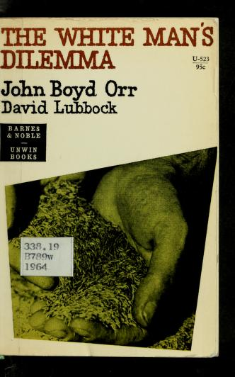 The white man's dilemma by Boyd-Orr, John Boyd Orr Baron