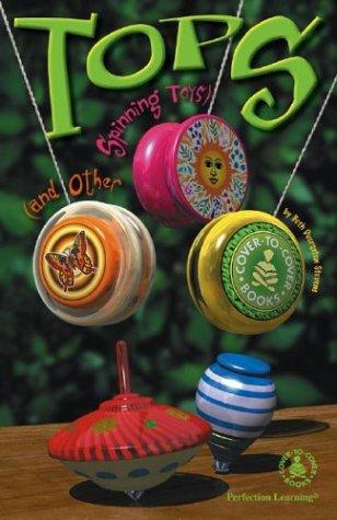 Tops and Other Spinning Toys (Cover-to-Cover Chapter Books) by Beth Dvergsten Stevens