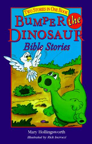 Bumper the dinosaur Bible stories by Mary Hollingsworth
