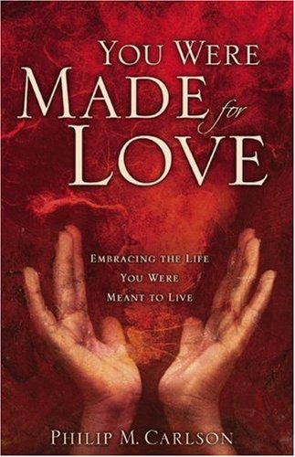 You Were Made for Love by Philip Carlson