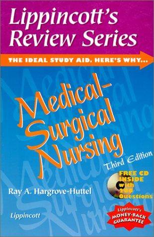 Lippincott's Review Series, Medical-Surgical Nursing by Ray A. Hargrove-Huttel