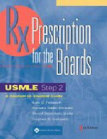 Prescription for the Boards, USMLE Step 2 by Kate C Feibusch