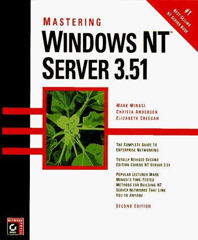 Mastering Windows NT server 3.51 by Mark Minasi