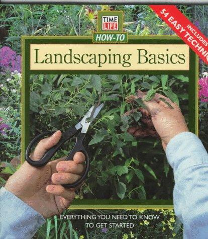 Landscaping Basics by Time-Life Books