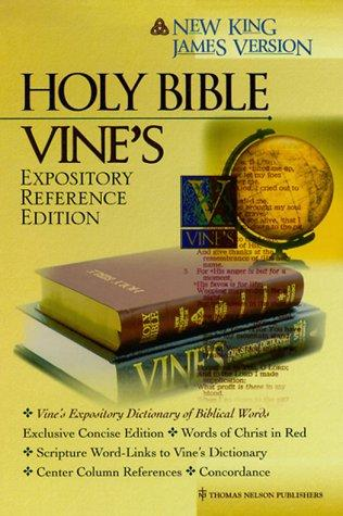 Holy Bible New King James Version: Vines Expository Reference Edition  by Thomas Nelson Publishers