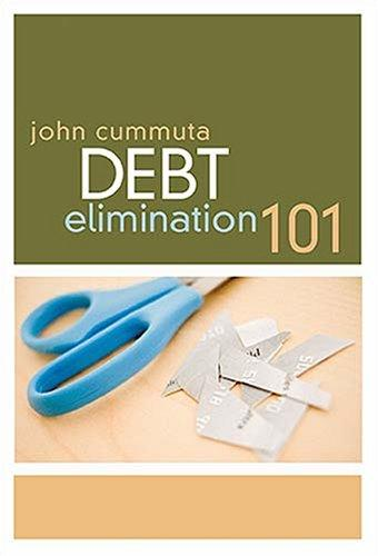 Debt elimination 101 by John Cummuta