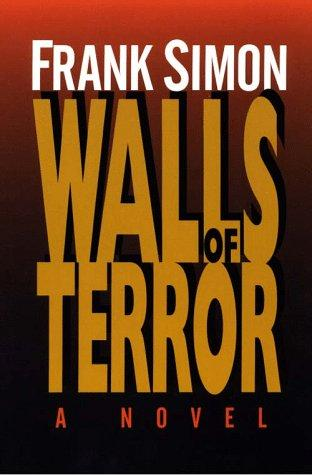Walls of terror by Simon, Frank