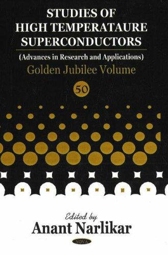Studies in High Temperature Superconductors Golden Jubilee by Anant V. Narlikar