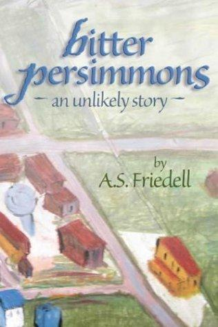 Bitter Persimmons by A. S. Friedell