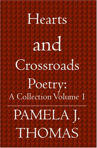 Hearts and Crossroads: Poetry by Pamela J. Thomas