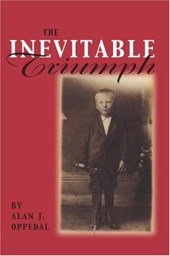 The Inevitable Triumph by Al Oppedal