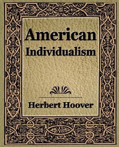 American Individualism (1922) by Herbert Clark Hoover - President of the USA (1929-1933)