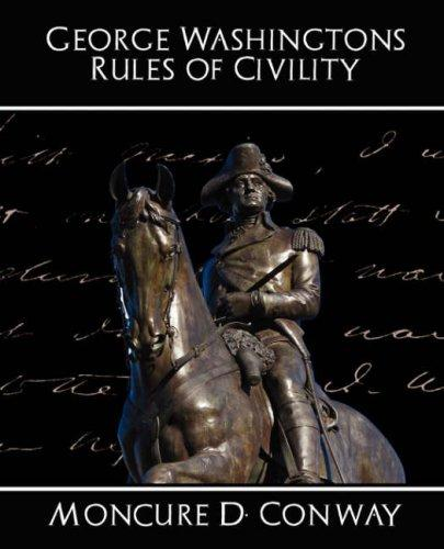 George Washington's Rules of Civility by Moncure D. Conway