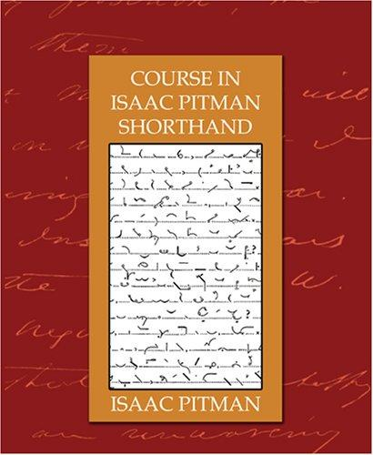Course in Isaac Pitman Shorthand by Isaac Pitman