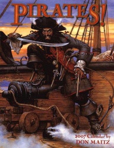 Pirates! 2007 Calendar (Calender) by Don Maitz