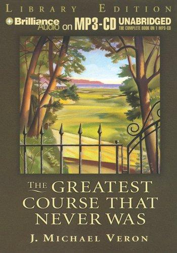 Greatest Course That Never Was, The