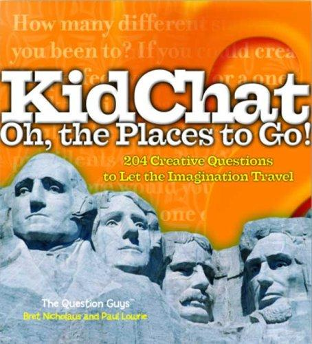 KidChat Oh, the Places to Go! by Bret Nicholaus