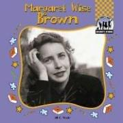 Margaret Wise Brown by Jill C. Wheeler