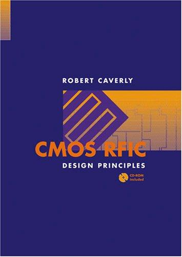 CMOS RFIC Design Principles (Artech House Microwave Library) by Robert Caverly